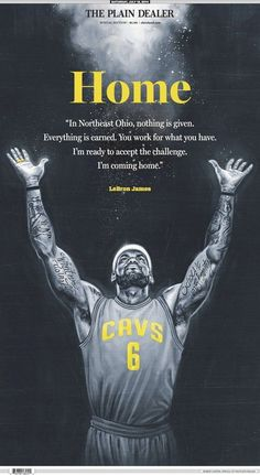 Homecoming King: LeBron James says 'I'm coming home'. James is leaving Miami and will re-sign with the Cleveland Cavaliers. 7-11-14.