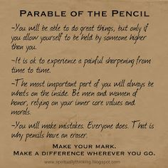 From ....and Spiritually Speaking: Parable of the Pencil