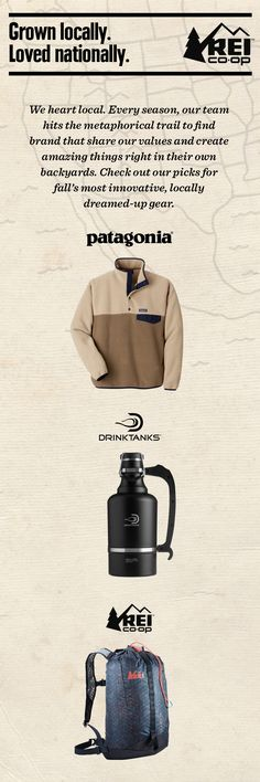 Our picks for fall's most innovative, locally dreamed-up gear includes the Men's Patagonia Cotton Quilt Snap-T Pullover, DrinkTanks Vacuum Insulated Growler and REI Special Edition Flash 18 Pack. Shop now.