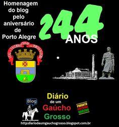 Diário de um Gaúcho Grosso: ANIVERSÁRIO DE 244 ANOS DE PORTO ALEGRE