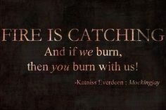 fire is catching and if we burn, then you burn with us!