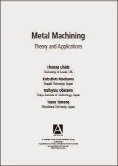 metal machining theory and applications, metal machining theory and applications by thomas childs, metal machining theory and applications pdf Welding Books, Welding For Beginners, Welding Flux, Finite Element Method, Free Pdf Books, Educational Websites, Mechanical Engineering, Book Title, Metal Working