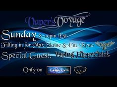Tower of Vape   Vaper's Voyage Fill-in 20140803 with special guest Vaping HippyChick!