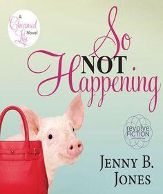 So Not Happening (The Charmed Life Series)   Jenny B. Jones