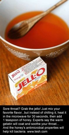 For a sore throat grab jello! Mix your favorite flavor and heat it in the microwave for 30 seconds, then add 1 teaspoon of honey. The warm gelatin will coat and soothe your throat and the honey's antimicrobial properties will help kill bacteria. Natural Health Remedies, Natural Cures, Natural Healing, Home Remedies, Herbal Remedies, Toddler Flu Remedies, Natural Treatments, Toddler Sore Throat Remedies, Natural Remedies