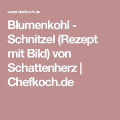 Blumenkohl - Schnitzel (Rezept mit Bild) von Schattenherz   Chefkoch.de