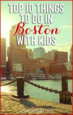 Looking for things to do in Boston with kids? As far as family friendly cities go, Boston takes the cake. At least moms who live in Boston think so.