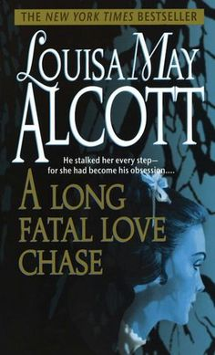 A Long Fatal Love Chase by Louisa May Alcott.  Rarely found in stores, but easy to order online (and well worth the read).
