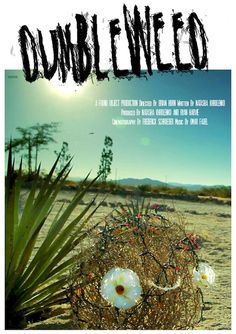 Dumbleweed Directed by Brian Horn - Set in the desert during Christmas time, DUMBLEWEED, is a story about three tumbleweeds who overhear a young girl telling her father that she wished there was snow in the desert so tha she could build a snowman.
