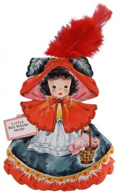 These doll cards were made in the 1950s by Hallmark; Lorna and I each had several of them -- including (?) Little Red Ridinghood...  I'm not certain.