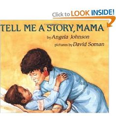 Angela Johnson- Tell me a story mama- African American author and characters...award winning