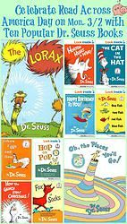 Celebrate Read Across America Day on Mon., 3/2 with Ten Popular Dr. Seuss Books --- Monday, March 2, 2015 is the National Education Association's (NEA) Read Across America Day and this year, the Dr. Seuss book of focus for the day is the Seuss classic, 'Oh, The Places You'll Go'. In honor of Read Across America Day I compiled a list of ten of Dr. Seuss's most popular books.