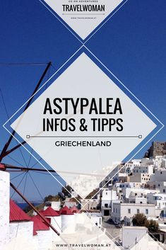 Wo liegt die Insel Astypalea? Wie kann ich anreisen? Alle wichtigen Infos