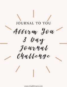 The Affirm you journal challenge is here with journal prompts and all. Journal Challenge, Journal Prompts, Self, Challenges, Brown, Day, Brown Colors, Journal Pages