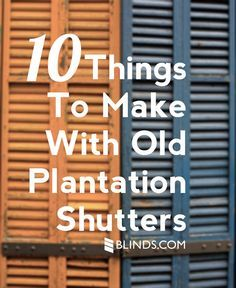 Obsessing over: 10 things to make with old plantation shutters #DIY