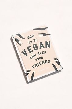 How to Be Vegan and Keep Your Friends 300 Piece Puzzles, Happy Vegan, No Rain No Flowers, Friend Recipe, Incredible Recipes, Free People Store, Recipe Cards, The Incredibles, Neon Signs