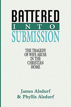 Battered Into Submission: The Tragedy of Wife Abuse in the Christian Home by James Alsdurf http://www.amazon.com/dp/1579101992/ref=cm_sw_r_pi_dp_yBRMwb0PZ05BK