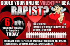 Could Your Online Valentine Be A Rapist? Protect yourself with some info #valentine