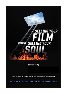 Selling Your Film WIthout Selling Your Soul by The Film Collaborative, Jon Reiss & Sheri Candler Case studies in Hybrid, DIY, & Independent Distribution (aka Direct Distribution) Alex J, Mercy Seat, Film Distribution, Your Soul, Film Books, Independent Films, Arts And Entertainment, New Media, Case Study