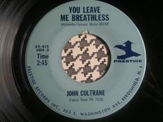 JOHN COLTRANE - You Leave Me Breathles  -  PRESTIGE Records  7  JAZZ - N. Soul