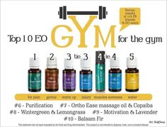 Top 10 Essential Oils for the Gym!  Contact me at kaylalain@sbcglobal.net, YL Member # 1403155.