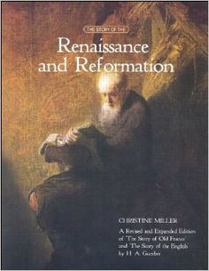 The Story of the Renaissance and Reformation by Christine Miller