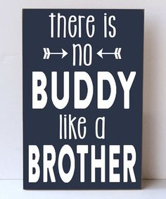 Look what I found on #zulily! Navy & White 'No Buddy Like a Brother' Wall Sign by Vinyl Crafts #zulilyfinds