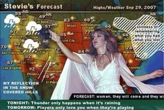 Stevie Nicks doing the weather!