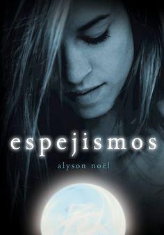 Alyson Noël - Serie Los inmortales - Espejismos