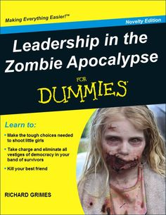 Zombie Apocalypse for Dummies. @Kailee Seward Sherer you could possibly use this when you prepare everyone for the zombie apocalypse lol
