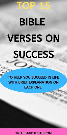 Top 15 bible verses on success which will help you succeed in life as a christian. Discover these 15 exotic bible verses about success in life by clicking that lovely pin. #bibleversesonsuccess #biblequotesonsuccess #bibleversesaboutsuccess