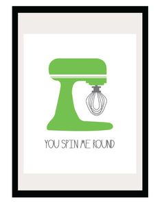 Kitchen Art - You Spin Me Round - 8.5x11 and 8x10 Print - Retro Inspired Digital Illustration Poster - Green - Standing Mixer - Baking. $16.00, via Etsy.