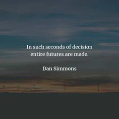 Choices quotes and inspirational choices sayings Short Inspirational Quotes, Best Quotes, Life Quotes, My Life My Choice, Dan Simmons, Choices And Consequences, Kami Garcia, Choices Quotes, Colleen Hoover