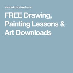 FREE Drawing, Painting Lessons & Art Downloads
