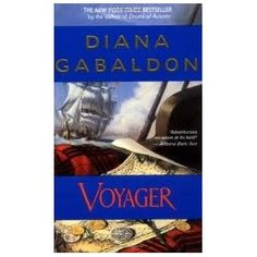 """Voyager (Outlander) 1st (first) edition by Diana Gabaldon. The book that changed everything for me. The only one in the series I have read twice. All my favourite scenes, moments and quotes are in this novel. I love this book, from the subdued, quiet desperation of the beginning to the blinding, tropical light of the epilogue. By the end of """"Voyager"""" the Hero has come full circle."""