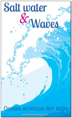 A kid-friendly lesson in ocean science focused on the difference between salt and fresh water, what causes waves, and how waves break down rocks.