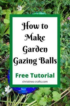 How to Make a Gazing Ball - DIY for your garden Bowling Ball Garden, Garden Balls, Front Garden Landscape, Art And Craft, Garden Globes, Make Your Own, Make It Yourself, Garden Crafts, Garden Ideas