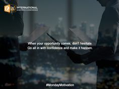 #MondayMotivation Never miss an #Opportunity www.texilaconference.org #InternationalConference #Conference #Business #Confidence #Education