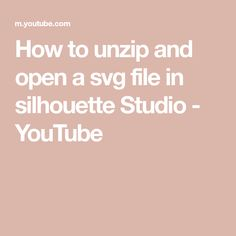 How to unzip and open a svg file in silhouette Studio - YouTube Silhouette School Blog, Silhouette Studio, Svg File, Youtube, Youtubers, Youtube Movies