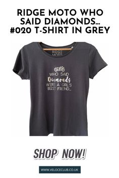 Ridge Moto Who Said Diamonds... #020 T-shirt in Grey