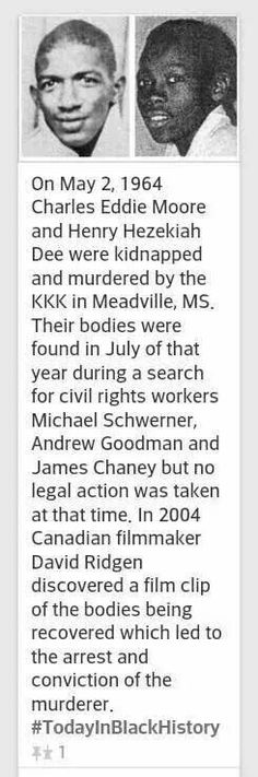 In Charles Moore & Henry Dee were found dead while investigators searched for the trio of civil rights workers killed by the KKK. The double murder was ignored until Justice delayed. Black History Facts, Black History Month, History Books, World History, We Are The World, In This World, Black Art, African American History, American Women