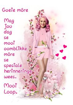 Good Morning Wishes, Good Morning Quotes, Goeie Nag, Goeie More, Morning Greetings Quotes, Special Quotes, Queen Quotes, Strong Quotes, Afrikaans
