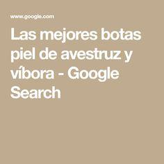 Las mejores botas piel de avestruz y víbora - Google Search