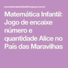 Matemática Infantil: Jogo de encaixe número e quantidade Alice no País das Maravilhas