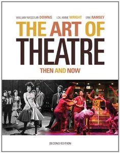 The Art of Theatre: Then and Now (PN2037 .D627 2010)  Lisa Sturtridge Collection