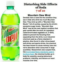 Side effects of soda, particularly Mountain Dew - I don't allow my kids soda very often, and even then it's only non-caffiene.  But I thought I'd pass this on for others.....