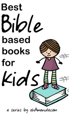 Best Bible Based Books for Kids // a #31days series with ohAmanda.com