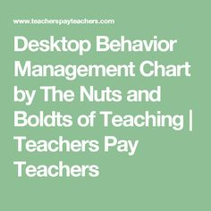 Desktop Behavior Management Chart by The Nuts and Boldts of Teaching | Teachers Pay Teachers