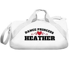 Heather, dance princess | A wonderful dance bag for a wonderful dancer. Change the color and add your own name. Make it yours.
