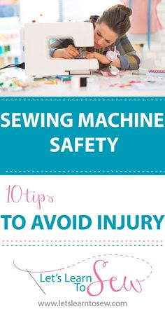Sewing Machine Safety: 10 Safety Tips To Avoid Injury